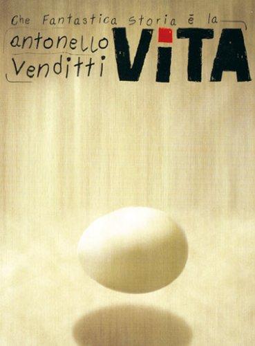 Che fantastica storia è la vita.: Venditti,Antonello.