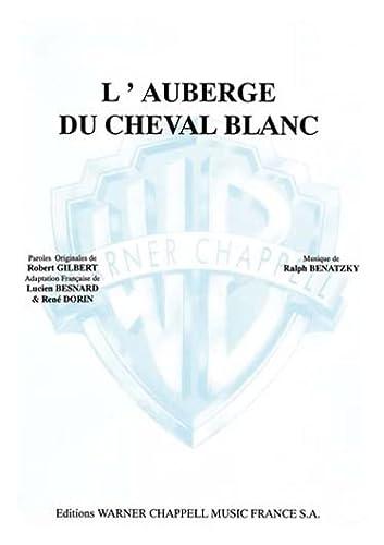 9788850704361: Auberge du Cheval Blanc (L') (De l'opérette l'auberge Du Cheval Blanc). Partitions pour Piano et Chant