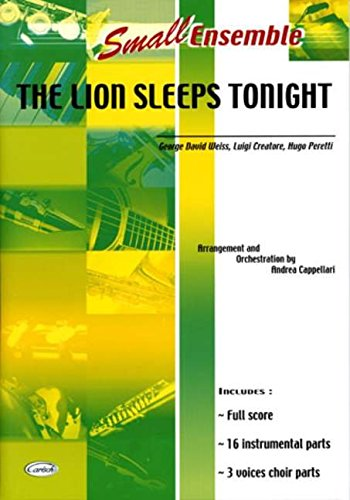The Lion sleeps tonight : for3-part choir and small ensemble: George David Weiss