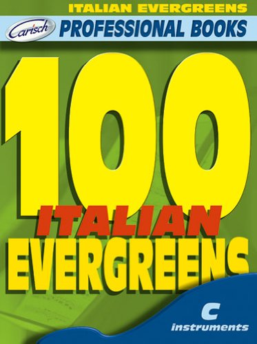 9788850709557: Carisch 100 ITALIAN EVERGREENS - INSTRUMENTS EN DO Sheet music pop, rock Wind'