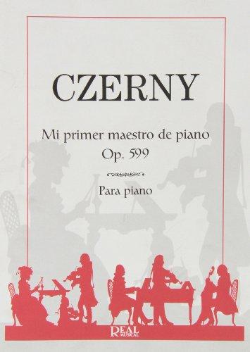 9788850710478: Carl Czerny: Mi Primer Maestro de Piano, Op.599
