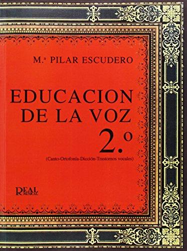 9788850713813: ESCUDERO - Educacion de la Voz 2º: Canto, Ortofonia, Diccion y Trastornos Vocales