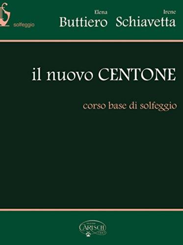 Il Nuovo Centone, corso base di solfeggio: Buttiero, Elena (Author);