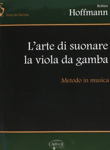 9788850719570: Bettina Hoffmann: l Arte Di Suonare la Viola Da Gamba, Metodo in Musica Livre Sur la Musique