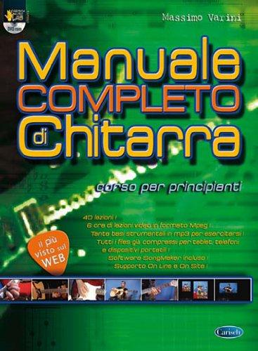 9788850726578: Manuale completo di chitarra. Corso per principianti. Con DVD: Carisch Music Lab Italia