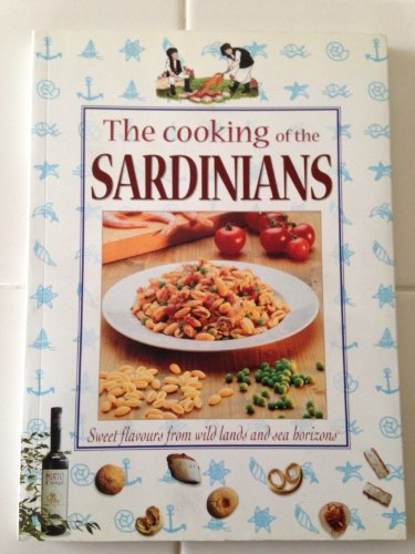 9788850901036: The Cooking of the Sardinians: Sweet Flavours from Wild Lands and Sea Horizons