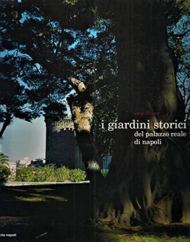 I giardini storici del Palazzo Reale di Napoli. Valorizzazione e restauro.: Picone,Luigi.