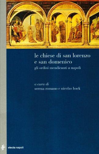 9788851002268: Le chiese di San Lorenzo e San Domenico. Gli Ordini Mendicanti a Napoli