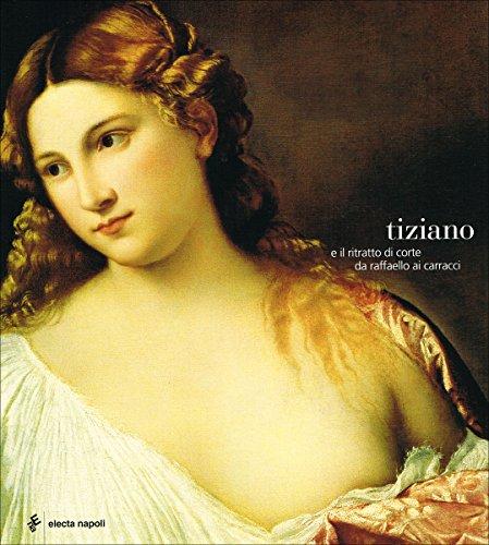 Tiziano e il ritratto di Corte da: Spinosa Nicola