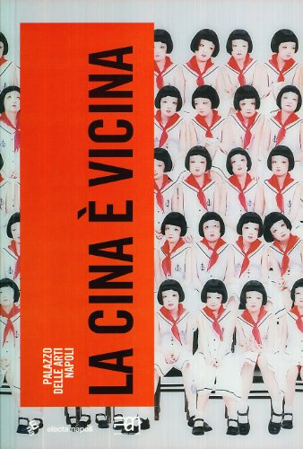 9788851004965: La Cina è vicina. Catalogo della mostra (15 dicembre 2007-25 febbraio 2008). Ediz. italiana e inglese