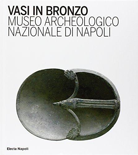 9788851005733: Vasi in bronzo. Brocche, askoi, vasi a paniere. Museo Archeologico Nazionale di Napoli