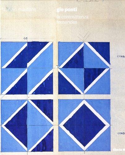 9788851006051: Gio Ponti e la committenza Fernandes / Gio Ponti and the Fernandes Commission (English and Italian Edition)