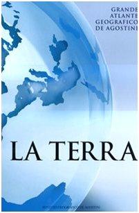 Terra. Grande atlante geografico De Agostini aa.vv.: aa.vv.