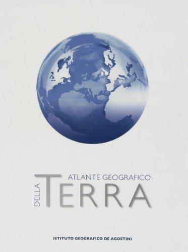 Terra. Grande atlante geografico De Agostini: 0