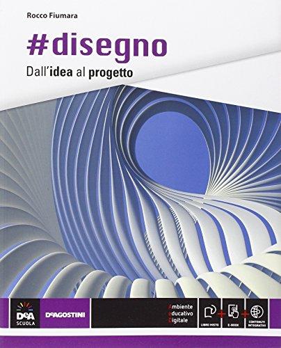 9788851119508: #Disegno dall'idea al progetto. Per le Scuole superiori. Con e-book. Con espansione online