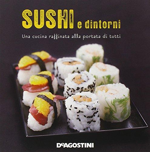 9788851122331: Sushi e dintorni. Una cucina raffinata alla portata di tutti