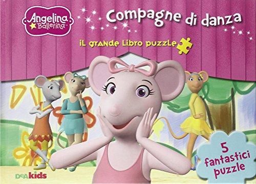 9788851124465: Compagne di danza. Angelina Ballerina. Il grande libro puzzle