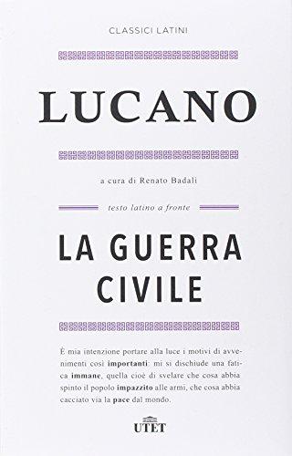 La guerra civile. Testo latino a fronte.: M. Anneo Lucano