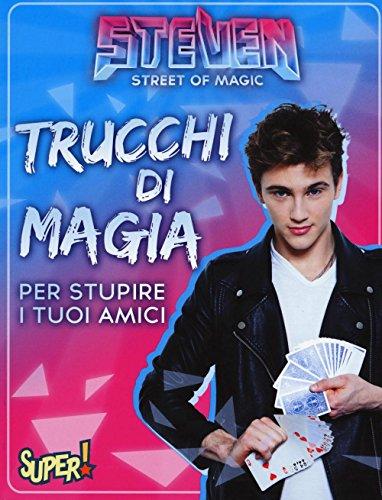 9788851140410: Steven street of magic. Trucchi di magia per stupire i tuoi amici