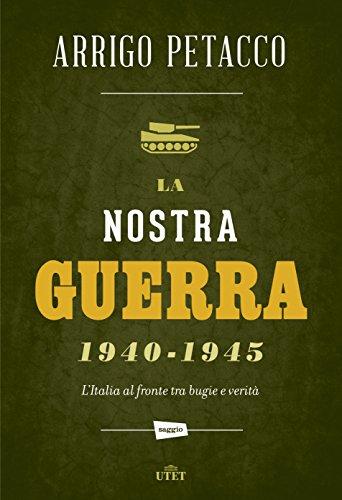 9788851140656: La nostra guerra 1940-1945. L'Italia al fronte tra bugie e verità. Cone-book