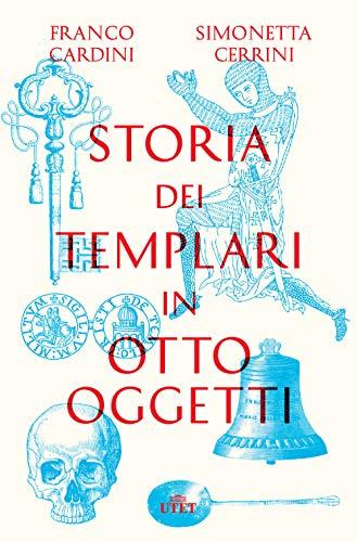 9788851166182: Storia dei templari in otto oggetti. Con ebook
