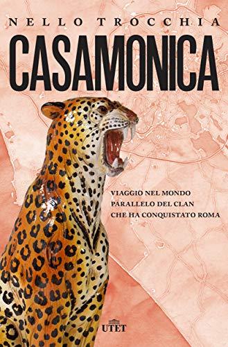 9788851166526: Casamonica. Viaggio nel mondo parallelo del clan che ha conquistato Roma
