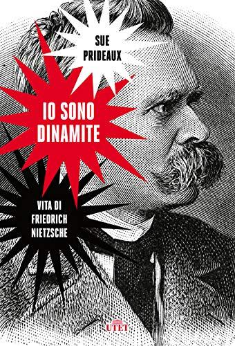 9788851171230: Io sono dinamite. Vita di Friedrich Nietzsche