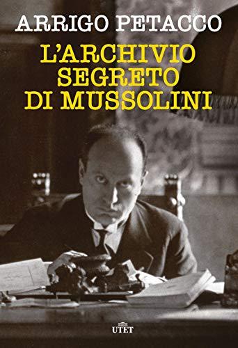 9788851171247: L'archivio segreto di Mussolini