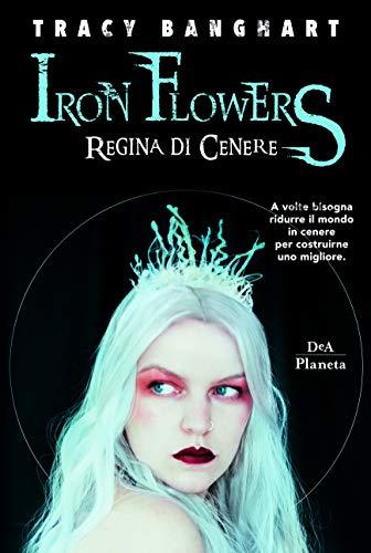9788851173081: Regina di cenere. Iron Flowers