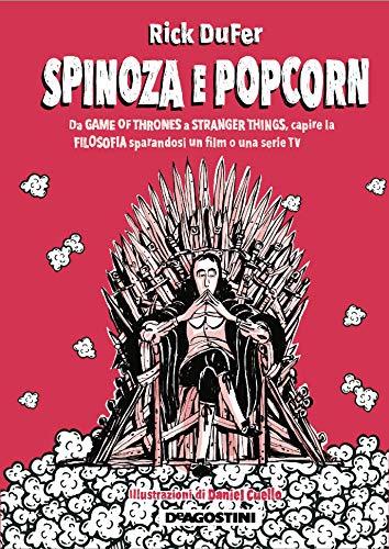 9788851174163: Spinoza e popcorn. Da Game of thrones a Stranger things, capire la filosofia sparandosi un film o una serie TV