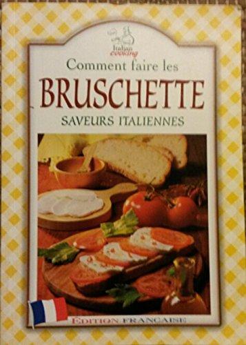 comment faire les Bruschette saveurs italiennes: n/a