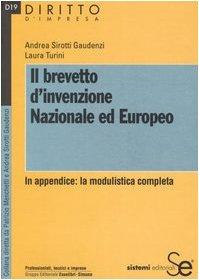 9788851302962: Il brevetto d'invenzione nazionale ed europeo. In appendice: la modulistica completa