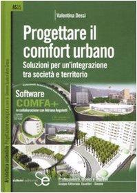 9788851304737: Progettare il comfort urbano. Soluzione per un'integrazione tra società e territorio. Con CD-ROM (Architettura sostenibile)