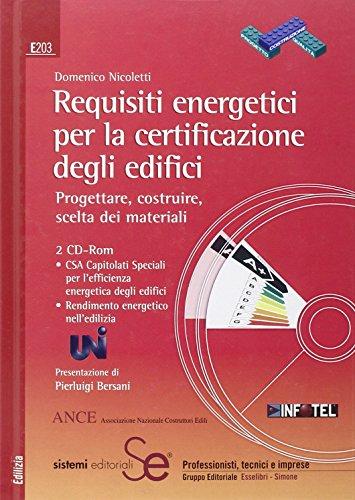 Requisiti energetici per la certificazione degli edifici. Progettare, costruire, scelta dei ...