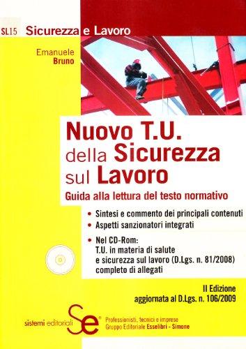 9788851305857: Nuovo T. U. della sicurezza sul lavoro. Guida alla lettura del testo normativo. Con CD-ROM