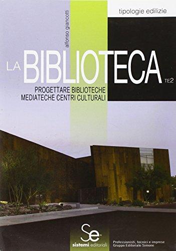 9788851307271: La biblioteca. Progettare biblioteche mediateche centri culturali