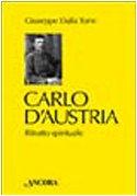 9788851402235: Carlo d'Austria. Ritratto spirituale