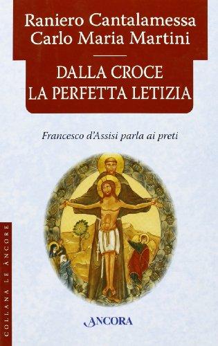9788851405328: Dalla croce la perfetta letizia. Francesco d'Assisi parla ai preti