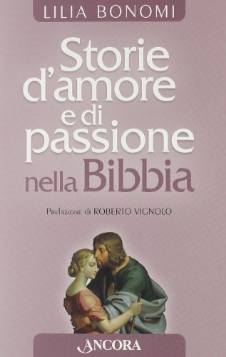 9788851408671: Storie d'amore e passione nella Bibbia (Incursioni)