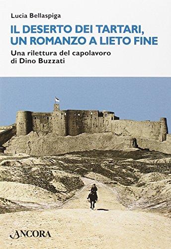 9788851412142: Il deserto dei tartari, romanzo a lieto fine. Una rilettura del capolavoro di Dino Buzzati