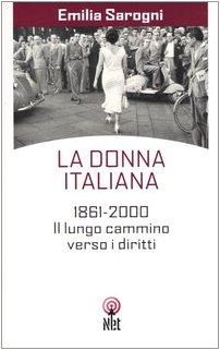 La donna italiana. 1861-2000. Il lungo cammino: Sarogni, Emilia