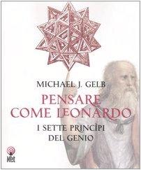 Pensare come Leonardo. I sette princìpi del genio (885152257X) by Michael J. Gelb