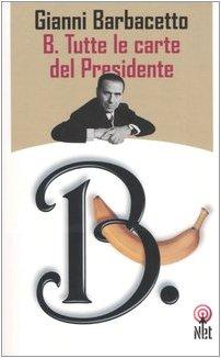 9788851522827: B. Tutte le carte del Presidente