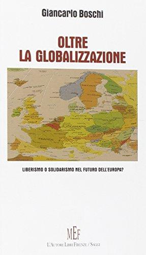 9788851715601: Oltre la globalizzazione. Liberismo o solidarismo nel futuro dell'Europa?