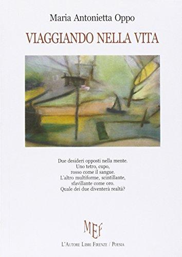 Viaggiando nella vita (Paperback): M. Antonietta Oppo