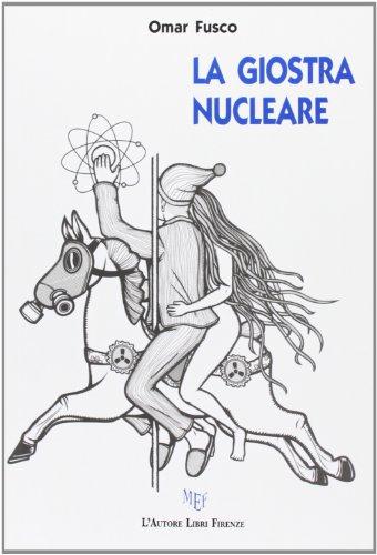 9788851726447: La giostra nucleare