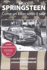 9788851801403: Bruce Springsteen. Come un killer sotto il sole. Il grande romanzo americano (1972-2011). Testo inglese a fronte