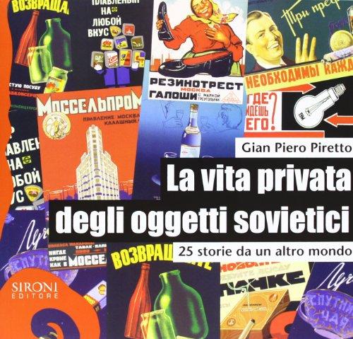 9788851802035: La vita privata degli oggetti sovietici. 25 storie da un altro mondo