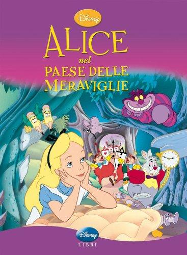 9788852201172: Alice nel paese delle meraviglie (Disney classics)