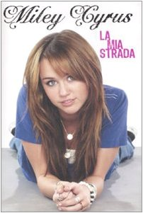 La mia strada: Miley Cyrus, Hilary